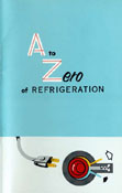 A to Zero of Refrigeration: A Simple Story of Man-Made Cold