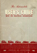 The Automobile User's Guide with 196 Practical Suggestions
